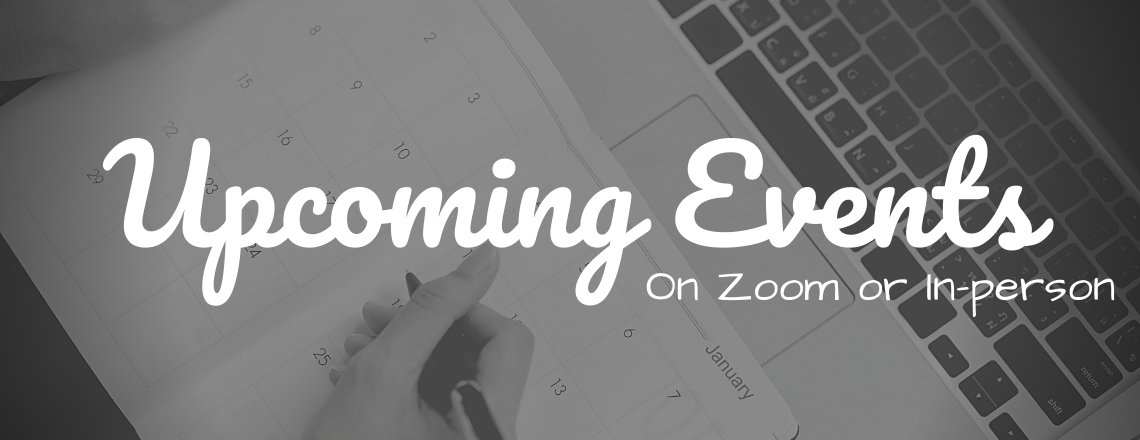 Upcoming Events on Zoom or In-Person Large Banner.